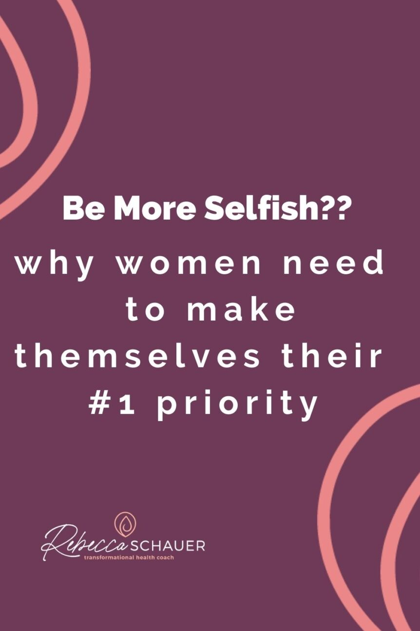 Why women need to be more selfish